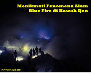 Menikmati Fenomena Alam Blue Fire di Kawah Ijen