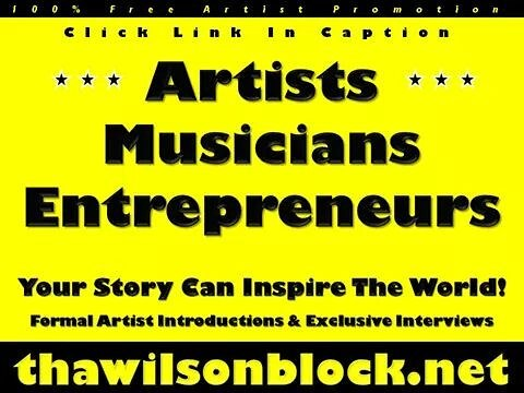 Artists, Musicians, & Entrepreneurs! Your Story Can Inspire The World!