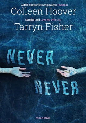 Colleen Hoover & Tarryn Fisher - Never Never