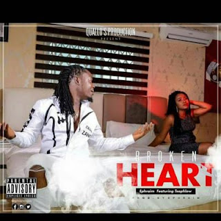 Ephraim ft. TeePhlow - Broken Heart