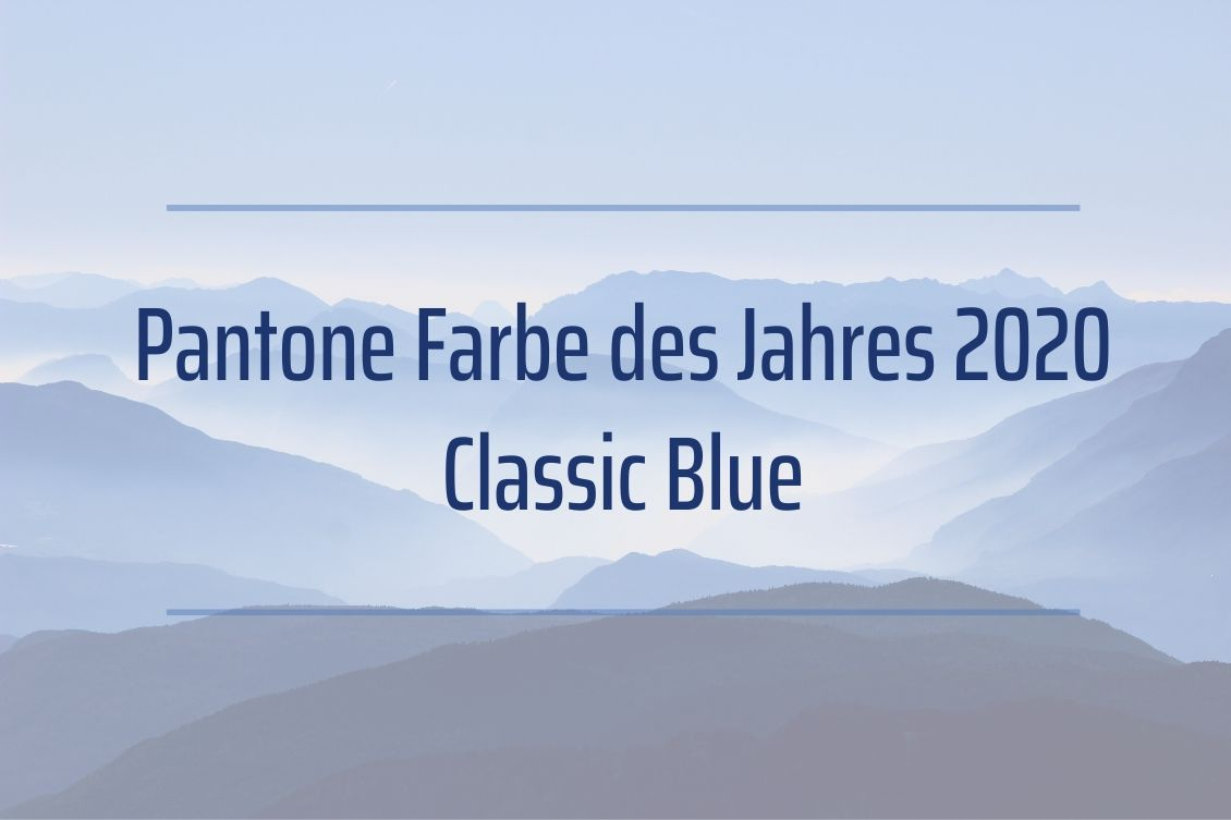 Pantone Farbe des Jahres 2020 - Classic Blue - Tipps & Ideen