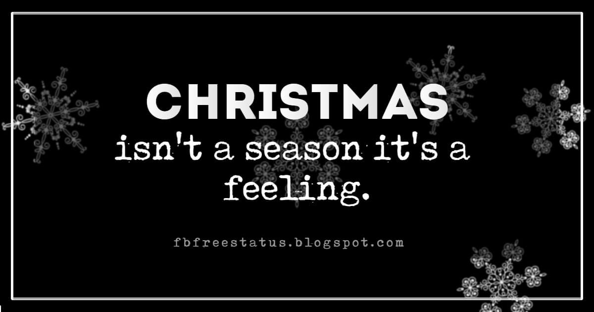 Christmas Inspirational Quotes, Christmas isn't a season it's a feeling.