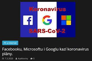 http://azanoviny.wz.cz/2020/03/07/facebooku-microsoftu-i-googlu-kazi-koronavirus-plany/