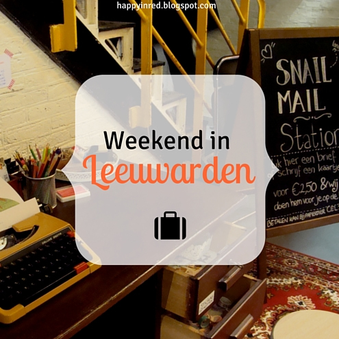 Weekend in Leeuwarden, bekijk de tips | Happy in Red