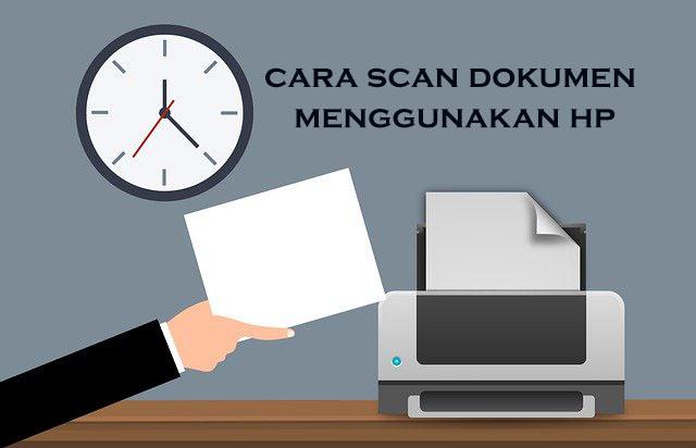 Cara Scan Dokumen Menggunakan HP Dengan Cepat