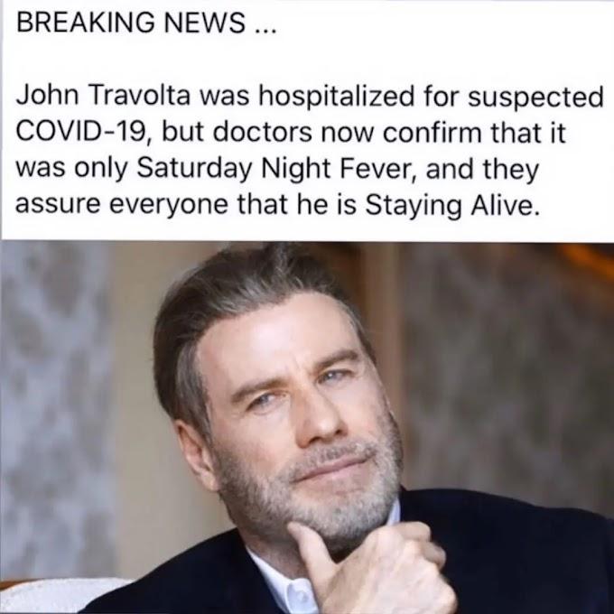 緊急速報‼️、あのジョン・トラボルタが発熱🤒‼️、コロナ陽性の疑いで、病院に搬送されるも、医師から単に「サタデー・ナイト・フィーバー」だ、「ステイン・アライブ」するだろう🕺との診断を受けて、ファンが一安心😂という感染拡大の非常事態宣言でも呑気なアメリカ人のジョーク‼️🤦