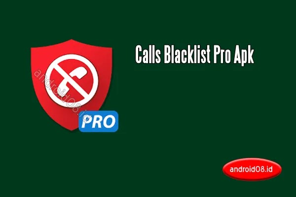 Download Aplikasi Calls Blacklist Pro Apk