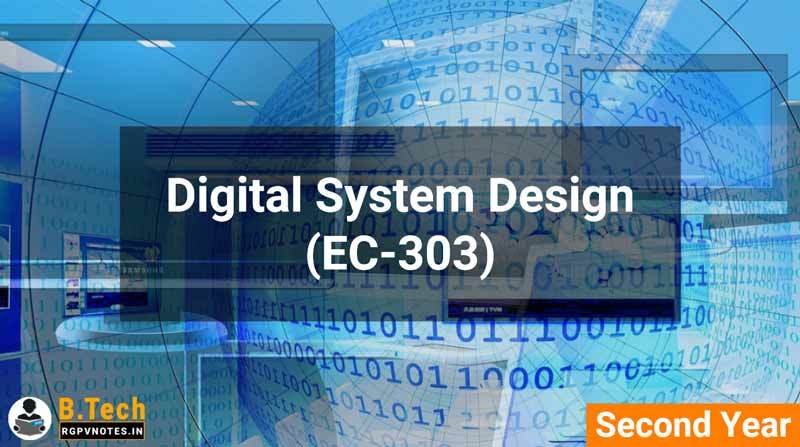 Digital System Design (EC-303) B.Tech RGPV notes AICTE flexible curricula