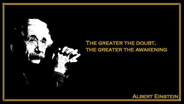 The greater the doubt, the greater the awakening  Albert Einstein inspiring quotes