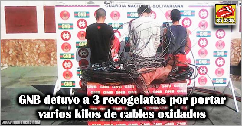 GNB detuvo a 3 recogelatas por portar varios kilos de cables oxidados