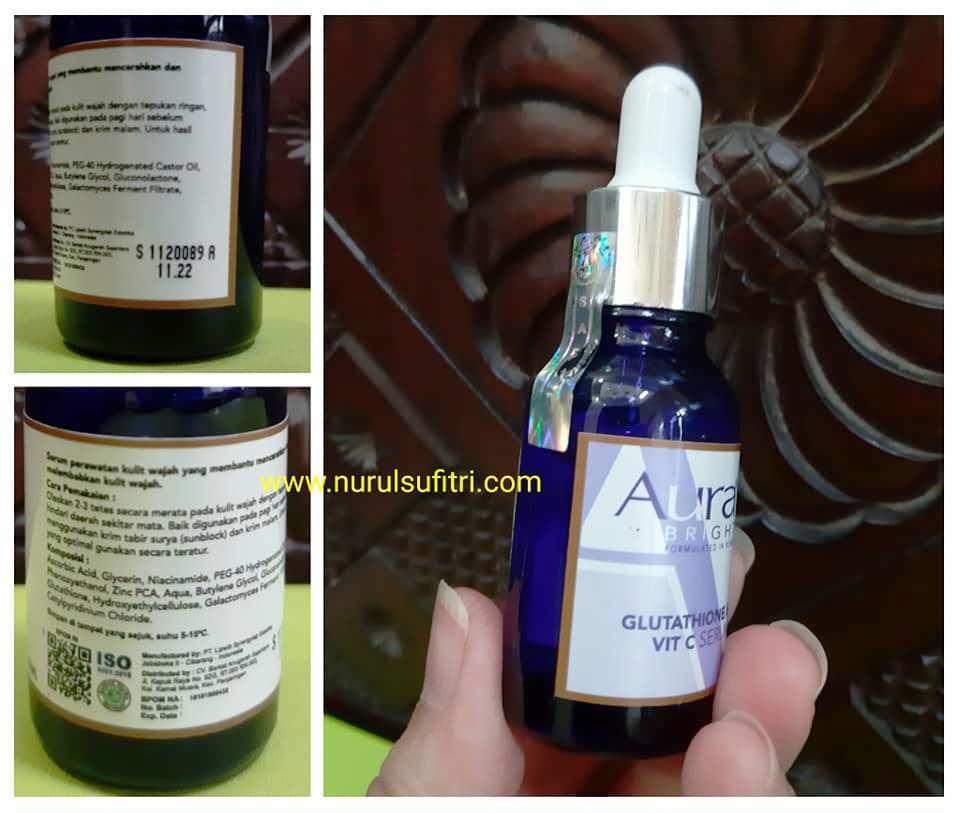 Review Skincare Aurabright Gluthatione & Vitamin C Serum Nurul Sufitri Travel Lifestyle Blog