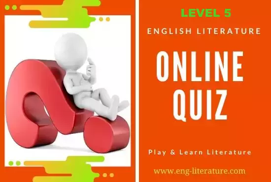 English Literature Online Quiz : Level 5