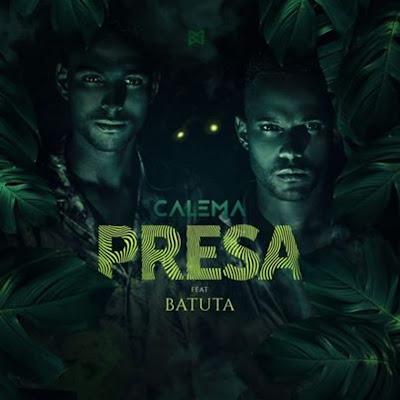Calema Feat. Batuta - Presa (Afro Pop).