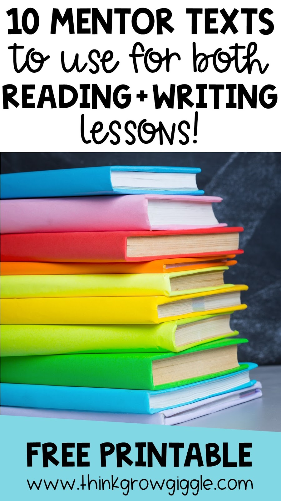 10 Best Mentor Texts to Use for Reading and Writing Lessons