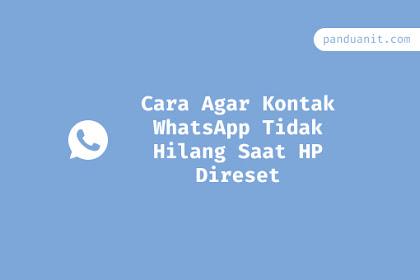 Cara Agar Kontak WhatsApp Tidak Hilang Saat HP Direset