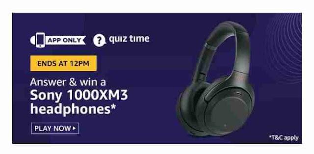 Amazon quiz 31 July Answers Today Win Sony 1000XM3 Headphones(Daily Quiz Time)