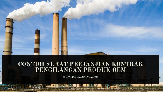 Contoh Surat Perjanjian Kontrak Pengilangan Produk OEM