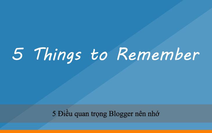 5 Điều quan trọng Blogger nên nhớ
