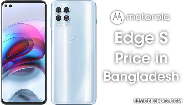Motorola Edge S, Motorola Edge S Price, Motorola Edge S Price in Bangladesh