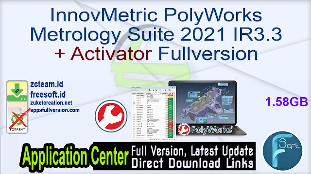 InnovMetric PolyWorks Metrology Suite 2021 IR3.3 + Activator Fullversion