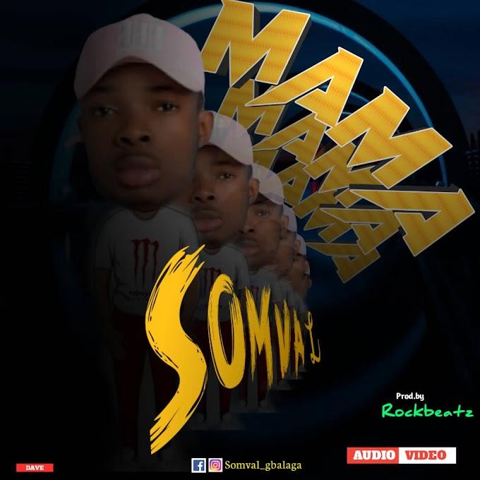 [Music] Mama - Somval