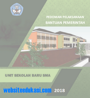 Pedoman Bantuan Pemerintah Unit Sekolah Baru SMA Tahun 2018