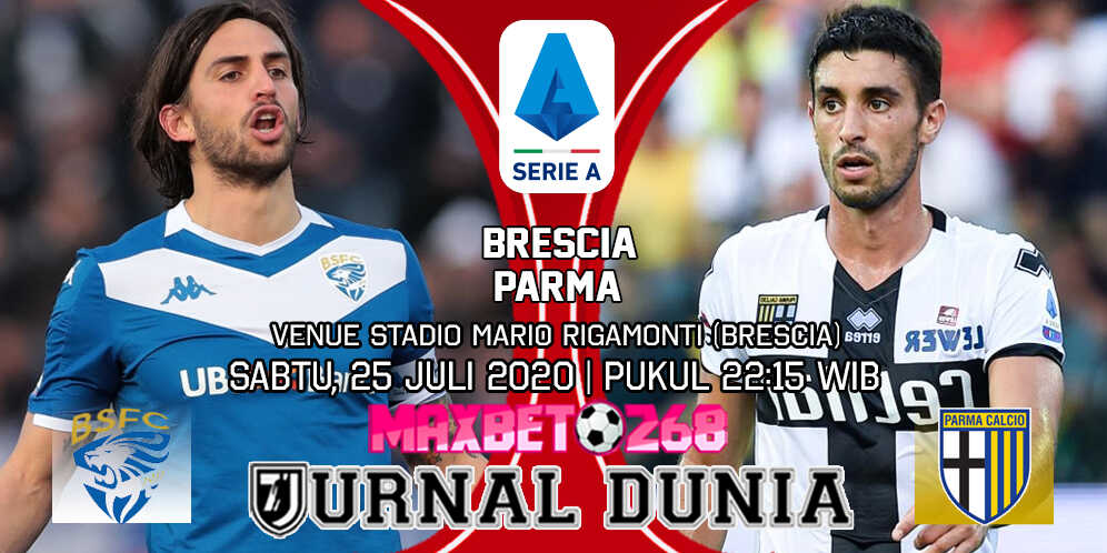 Prediksi Brescia vs Parma 25 Juli 2020 Pukul 22:15 WIB