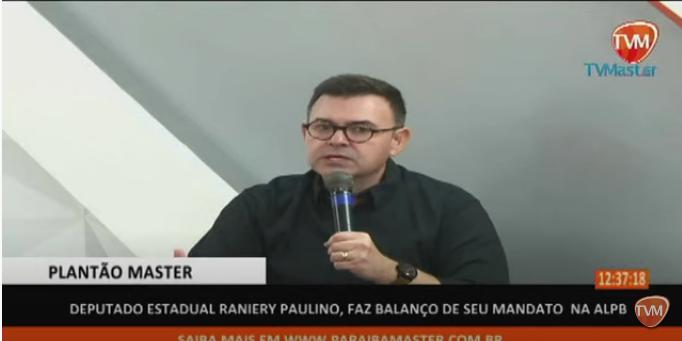 ASSISTA! Reprise da entrevista do deputado Raniery Paulino na TV Master de JP