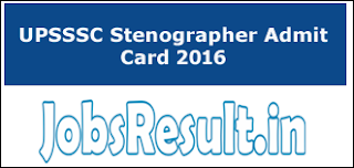 UPSSSC Stenographer Admit Card 2016