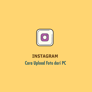 Cara Upload Foto di Instagram lewat PC Thumbnail