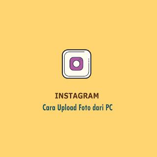 Cara Upload Foto di Instagram lewat PC Thumbnail