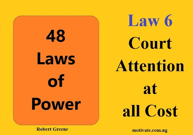 Law 6: Court Attention at all Cost