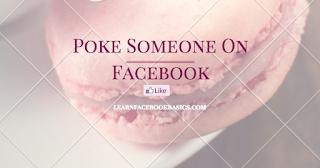 How do I poke somebody on Facebook - Poke Someone On FB
