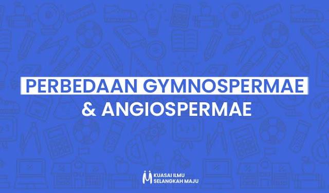 Perbedaan Tumbuhan Gymnospermae dan Angiospermae