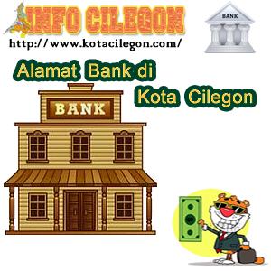 Alamat Daftar Bank di Wilayah Kota Cilegon (info Cilegon)