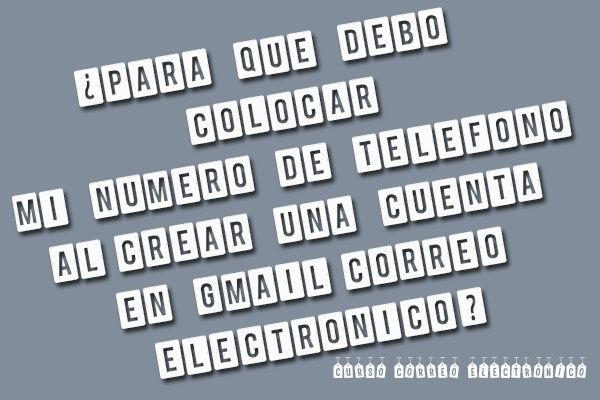 Gmail: ¿Porque el Numero de Teléfono al Crear Cuenta?