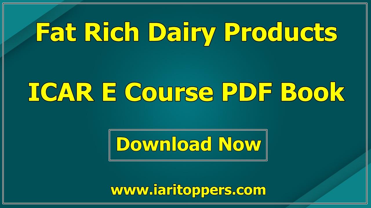 Fat Rich Dairy Products ICAR e course PDF Download E Krishi Shiksha