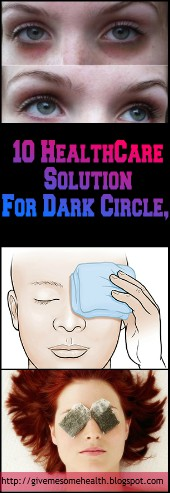 https://givemesomehealth.blogspot.com/2017/10/10-health-care-solution-for-dark-circle.html