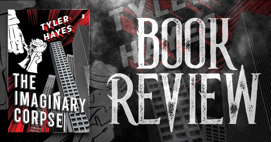 The Imaginary Corpse by Tyler Hayes (reviewed by Lukasz Przywoski)