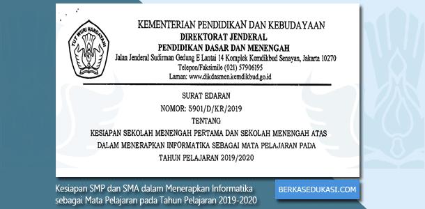 SE Kemdikbud No 5901/D/KR/2019 Tentang Kesiapan SMP dan SMA dalam Menerapkan Informatika sebagai Mata Pelajaran