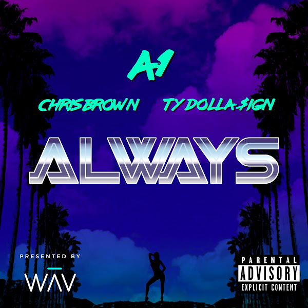 A1 - Always (feat. Chris Brown & Ty Dolla $ign) - Single Cover