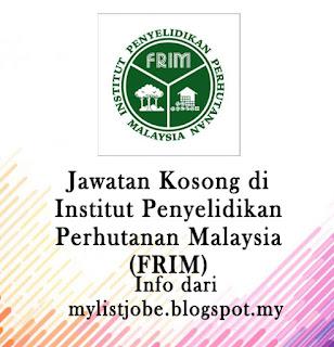 Jawatan Kosong Terkini di Institut Penyelidikan Perhutanan Malaysia (FRIM)
