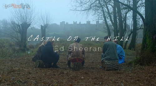 Lirik Castle on the Hill Ed Sheeran Terjemahan