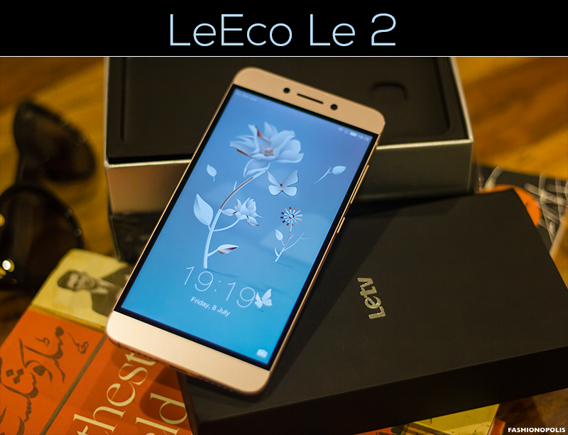 Review Of LeEco Le 2 Android Smartphone