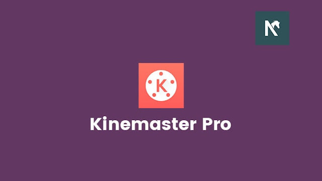 Kinemaster Pro APK No Watermark