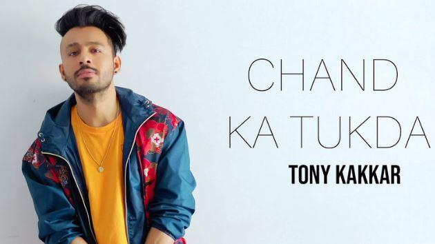 Chand Ka Tukda Lyrics - Tony Kakkar Song Download