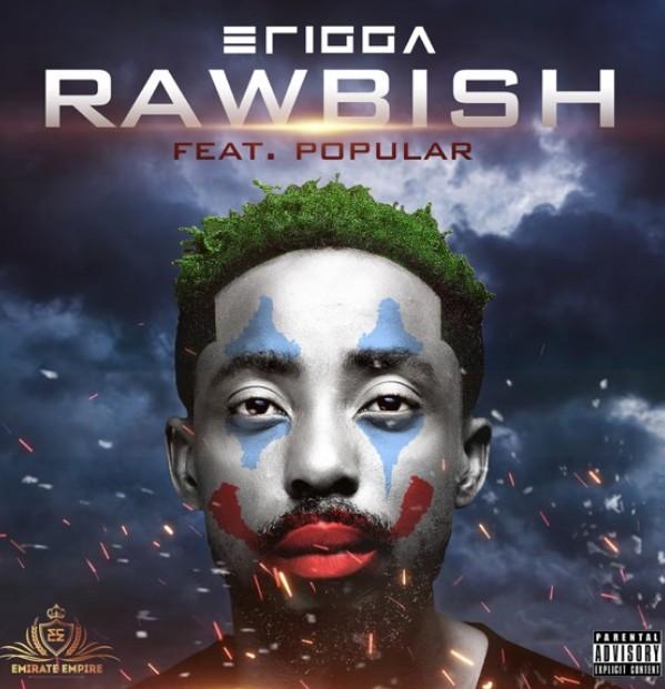"Erigga – ""Rawbish"" ft. Popular (Mp3 Download)"