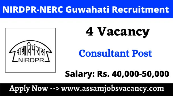 NIRDPR-NERC Guwahati Recruitment 2021 ~ 4 Vacancy Available for Consultant Post