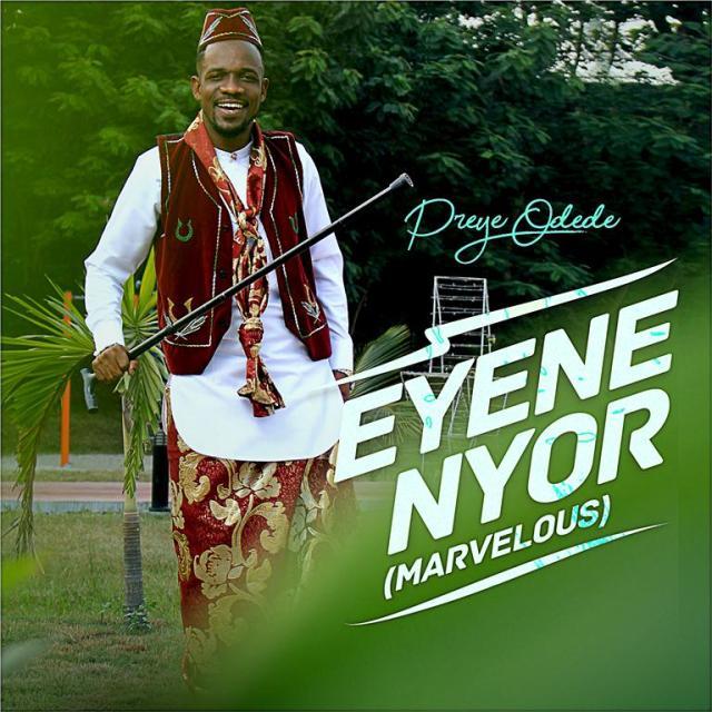 Preye Odede – Enyene Nyor (Marvelous) - Gospeltrender