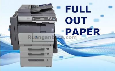 Cara atasi masalah Full Out Paper pada mesin Bizhub 350